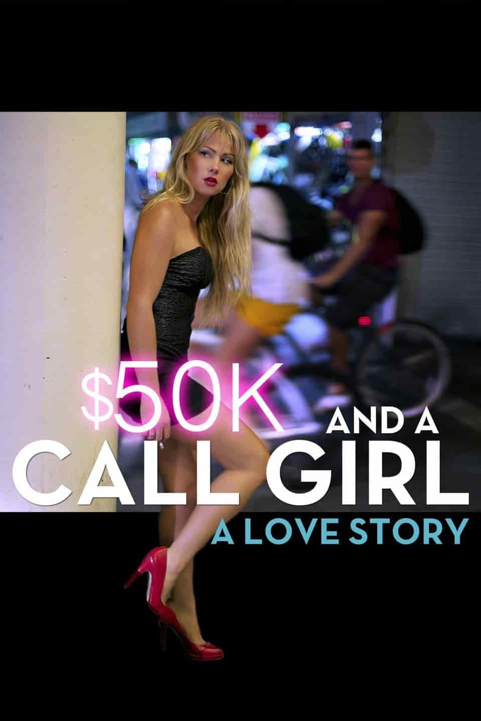 $50K and a Call Girl: A Love Story 2014